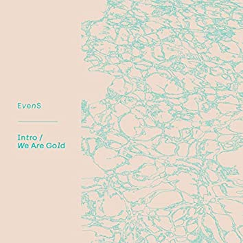 Intro/We Are Gold