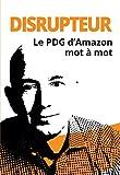 Disrupteur - Le PDG d'Amazon mot à mot