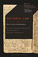 Natural Law: A Translation of the Textbook for Kantæs Lectures on Legal and Political Philosophy (Kant's Sources in Translation)