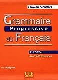 Grammaire progressive du Français - Niveau débutant, avec 440 exercices (1Cédérom)
