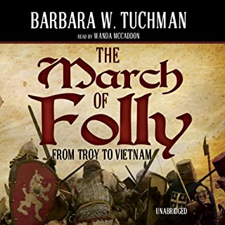 The March of Folly     From Troy to Vietnam              Auteur(s):                                                                                                                                 Barbara W. Tuchman                               Narrateur(s):                                                                                                                                 Wanda McCaddon                      Durée: 17 h et 53 min     4 évaluations     Au global 5,0
