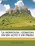 La novatada: comedia en un acto y en prosa (Spanish Edition)