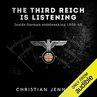 The Third Reich Is Listening     Inside German Codebreaking 1939-45              By:                                                                                                                                 Christian Jennings                               Narrated by:                                                                                                                                 Simon Shepherd                      Length: 13 hrs and 12 mins     20 ratings     Overall 4.4