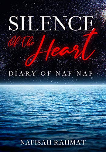 Silence Of The Heart : Diary Of Naf Naf (English Edition)