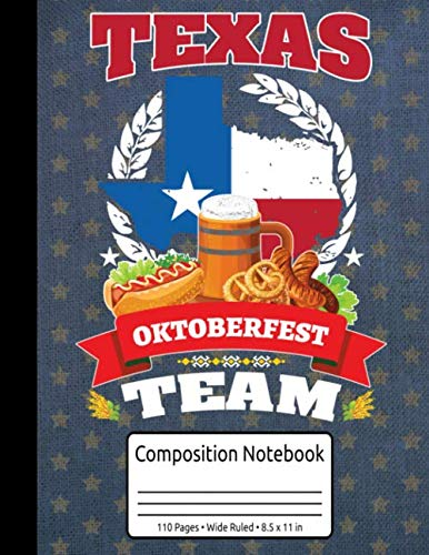 Texas Oktoberfest Team Bavarian Oktoberfest Composition Notebook 110 Pages Wide Ruled 8.5 x 11 in: Oktoberfest Pretzel & Beer Journal