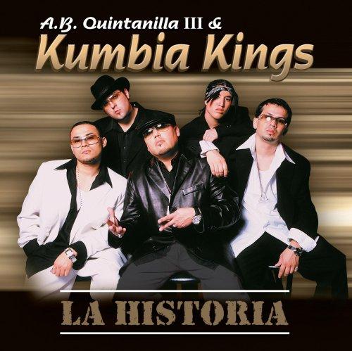 A.B. Quintanilla III & Kumbia Kings (La Historia)