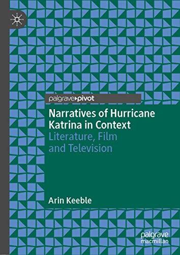 Narratives of Hurricane Katrina in Context: Literature, Film and Television
