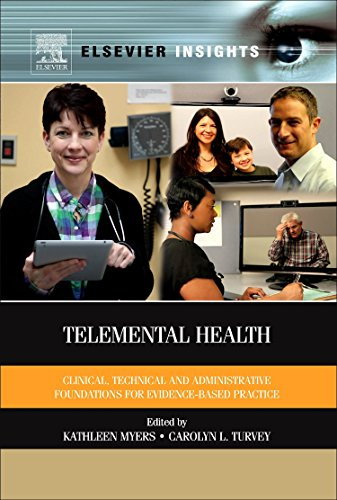 Telemental Health: Clinical, Technical, and Administrative Foundations for Evidence-Based Practice (