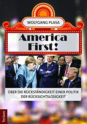 America First!: Über die Rückständigkeit einer Politik der Rücksichtslosigkeit