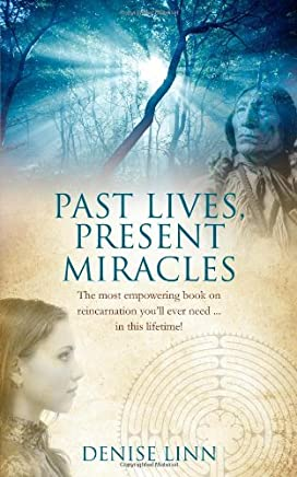 Past Lives, Present Miracles: The most empowering book on reincarnation youll ever need... in this lifetime! (Advances in Health Care Manage) by Denise Linn (Abridged, Audiobook, Box set) Paperback