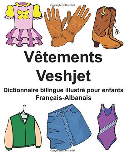 Français-Albanais Vêtements/Veshjet Dictionnaire bilingue illustré pour enfants