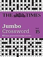 The Times 2 Jumbo Crossword Book 15: 60 World-Famous Crossword Puzzles from the Times2 (Times Mind Games)