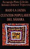 Bajo la Jaima. Cuentos populares del Sáhara (Libros de los Malos Tiempos)