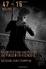 47 - 16: Short Fiction and Poetry Inspired by David Bowie Paperback
