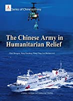 Series of Chinese Army: Chinese Army in Humanitarian Relief