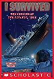 I Survived the Sinking of the Titanic, 1912 (I Survived #1)