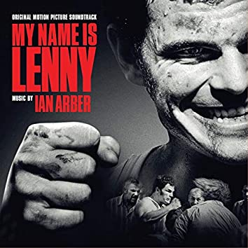 My Name Is Lenny (Original Motion Picture Soundtrack)