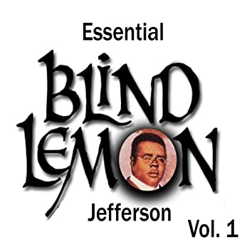 Essential Blind Lemon Jefferson, Vol. 1