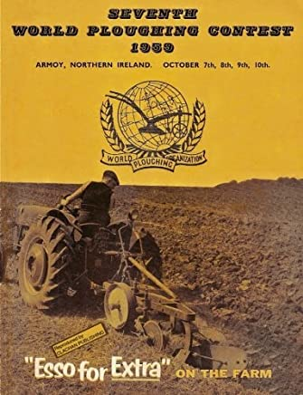 Seventh World Ploughing Championship 1959 by Earnest J Mcconville (12-Oct-2012) Paperback