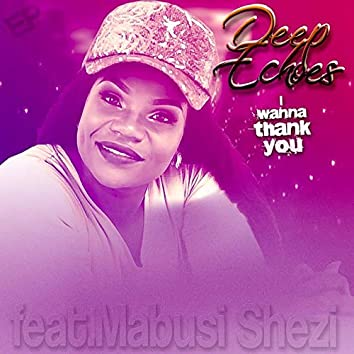 I Wanna Thank You (feat. Mabusi Shezi)