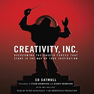 Creativity, Inc.     Overcoming the Unseen Forces That Stand in the Way of True Inspiration              Written by:                                                                                                                                 Ed Catmull,                                                                                        Amy Wallace                               Narrated by:                                                                                                                                 Peter Altschuler                      Length: 12 hrs and 52 mins     112 ratings     Overall 4.7