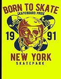 Born To Skate Skateboard Pride 1991 New York Skatepark: Skateboard Exercise Book College Ruled For Flip Trick Freestyle Or Just Skating: 2 (Skateboarding)