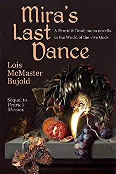 Mira's Last Dance: Penric & Desdemona Book 5 by [Lois McMaster Bujold]