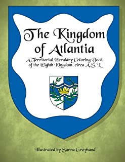 The Kingdom of Atlantia: A Territorial Heraldry Coloring Book of the Eighth Kingdom