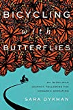 Bicycling with Butterflies: My 10,201-Mile Journey...
