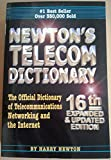Newtons Telecom Dictionary Official Dictionary of Telecommunications Networking and Internet 16th edition