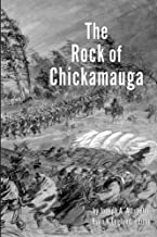 The Rock of Chickamauga - Illustrated: A Story of the Western Crisis (The CIvil War Series) (Volume 6)