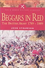 Beggars in Red: The British Army 1789-1889