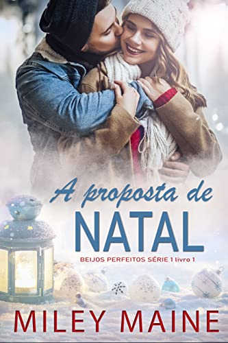 A proposta de Natal (BEIJOS PERFEITOS SÉRIE Livro 1)