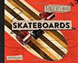Skateboards: 1 (Made by Hand)