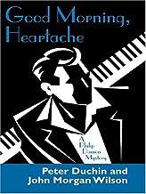 Good Morning, Heartache: A Philip Damon Mystery (Thorndike Press Large Print Mystery Series)