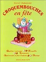 Croquembouches en fête de Daniel Chaboissier