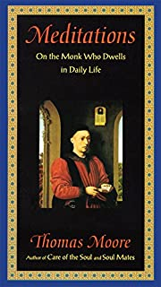 Meditations: On the Monk Who Dwells in Daily Life