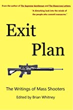 Exit Plan: The Writings of Mass Shooters