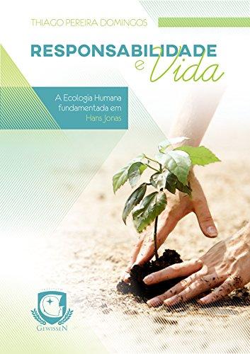 Responsabilidade e Vida: a Ecologia Humana fundamentada em Hans Jonas