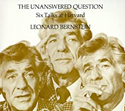 The Unanswered Question: Six Talks at Harvard (The Charles Eliot Norton Lectures)