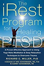 By Richard C. Miller PhD The iRest Program for Healing PTSD: A Proven-Effective Approach to Using Yoga Nidra Meditation and D (1st First Edition) [Paperback]