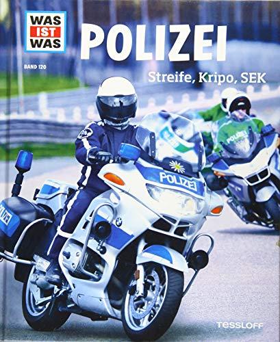 WAS IST WAS Band 120 Polizei. Streife, Kripo, SEK (WAS IST WAS Sachbuch, Band 120)