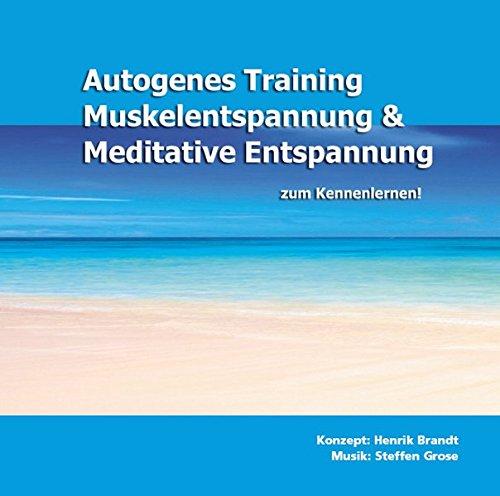 Autogenes Training, Muskelentspannung & Meditative Entspannung zum Kennenlernen, 1 Audio-CD, Die besten Entspannungsmethoden gegen Stress. Hilfreiche Kurzübungen für Einsteiger.