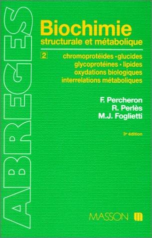 Biochimie structurale et métabolique Tome 2: Chromoprotéides, glucides, glycoprotéines, lipides, oxydations biologiques, interrelations métaboliques