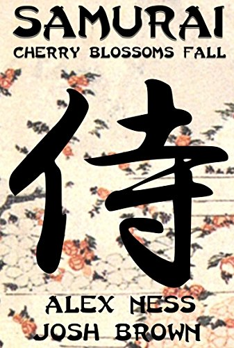 Samurai: Cherry Blossoms Fall (English Edition)