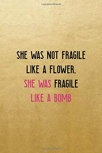 She Was Not Fragile Like A Flower, She Was Fragile Like A Bomb: Notebook Journal Composition Blank Lined Diary Notepad 120 Pages Paperback Blue Bikini