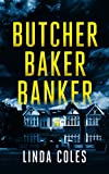 Butcher Baker Banker: Three extraordinary problems. Questionable ways to fix them. (Jack Rutherford and Amanda Lacey Book 8)