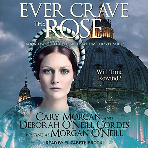 Ever Crave the Rose Audiobook By Morgan O'Neill cover art
