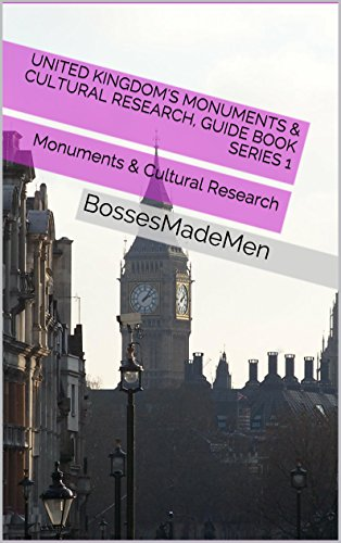 United Kingdom's Monuments & Cultural Research, Guide Book series 1: Monuments & Cultural Research (BossesMadeMen) by [John Livingston, BossesMadeMen ]