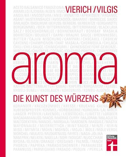 Aroma: Die Kunst des Würzens – Kreativküche für Food-Pairing & Food-Completing – Geschmacksbeispiele und Rezepte aus aller Welt von Stiftung Warentest
